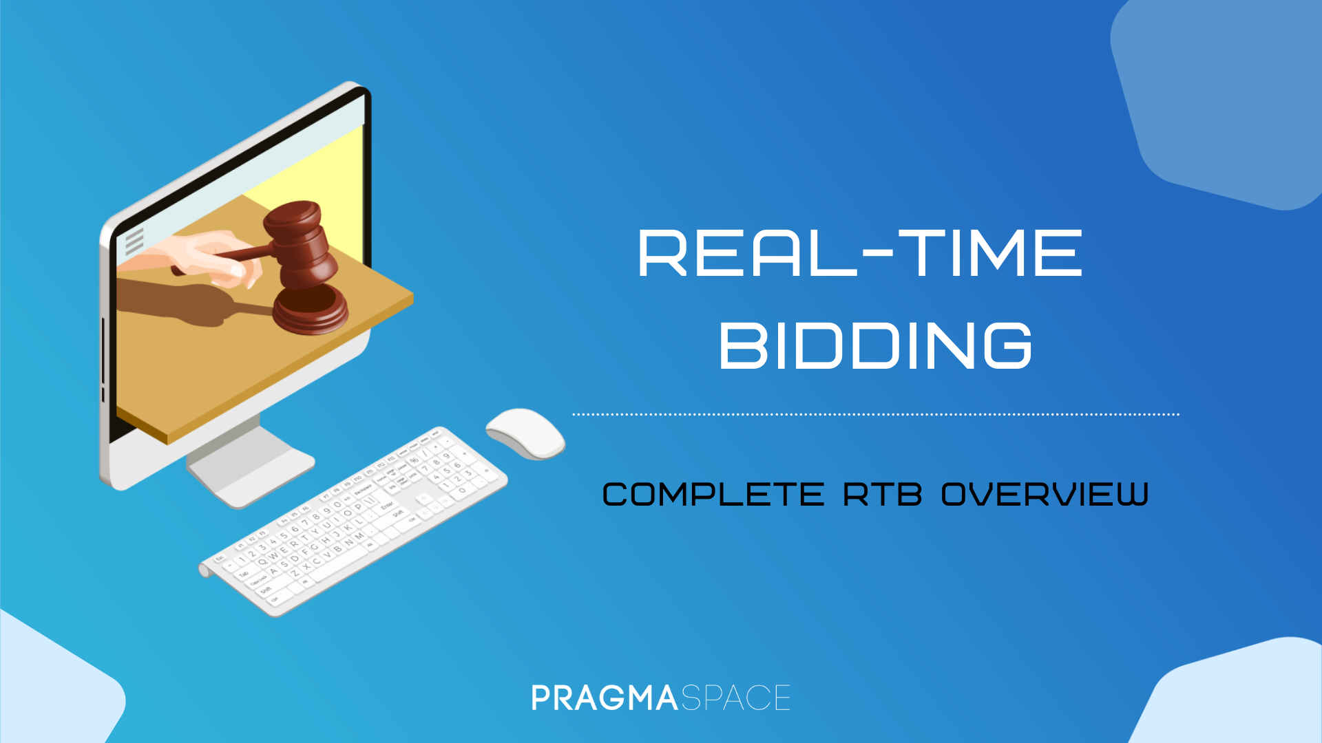 Real-Time Bidding | Complete RTB overview