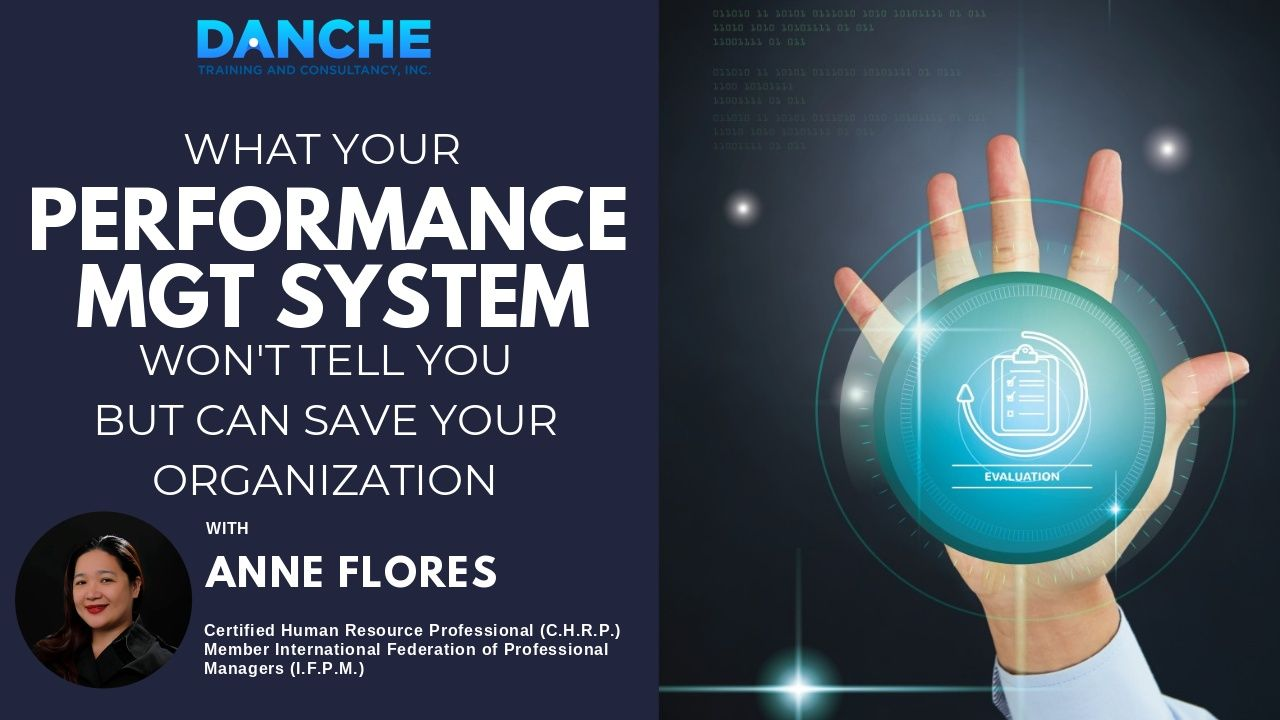 What your PERFORMANCE MANAGEMENT SYSTEM won't tell you but can save your Organization