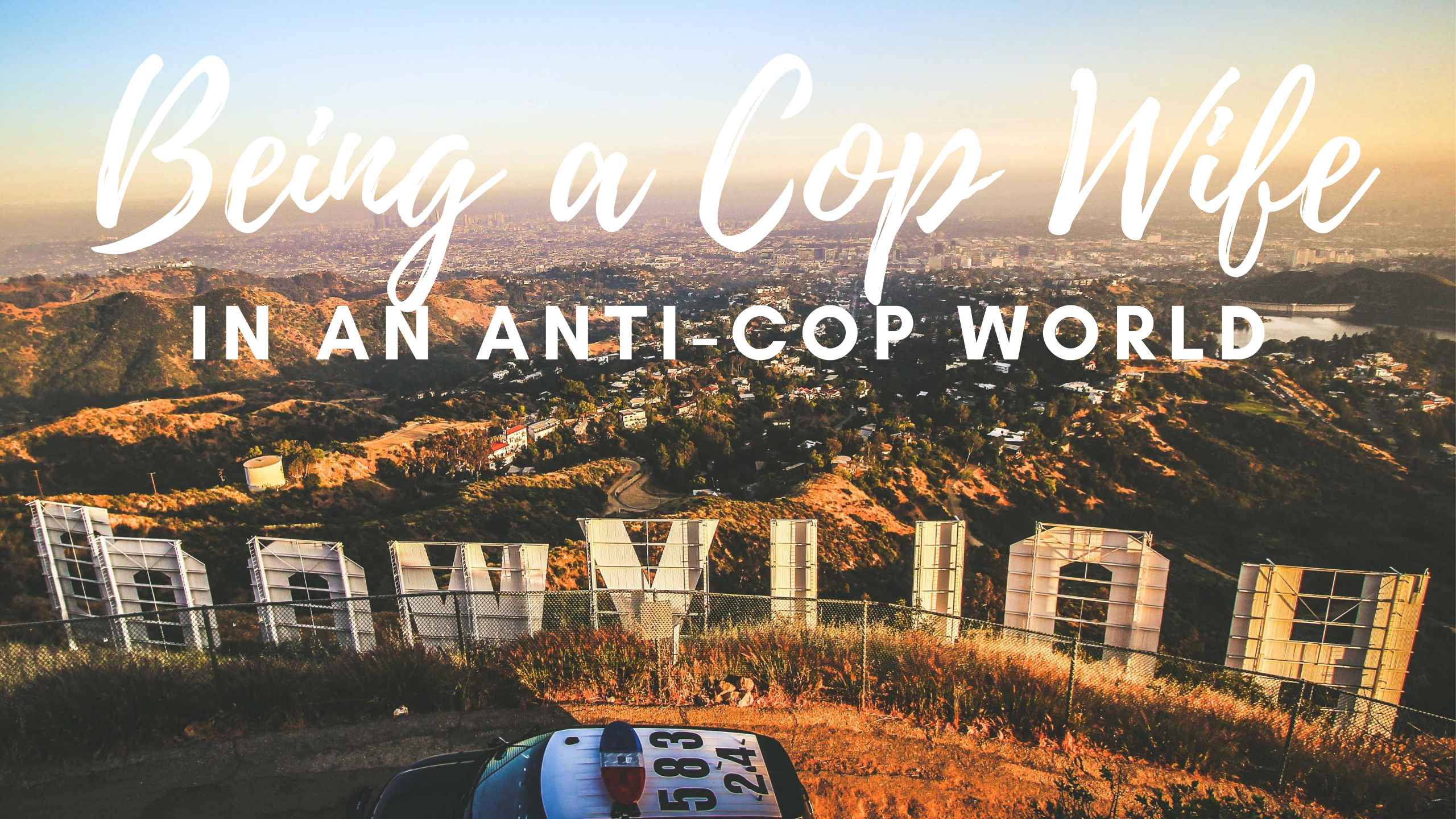 Being a Cop Wife in an Anti-Cop World