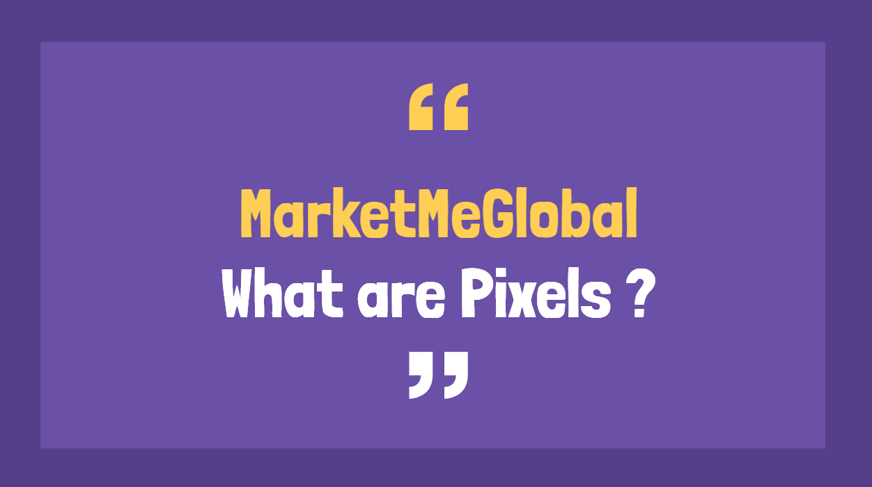 Why are Pixels Important in Digital Marketing ?