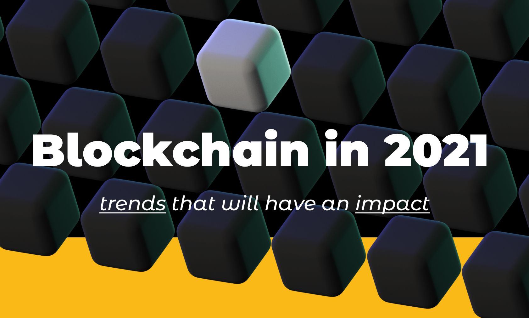 Blockchain in 2021: 4 trends that will have an impact