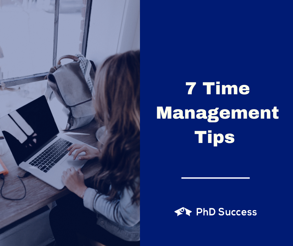 Seven time managements tips for PhD Students