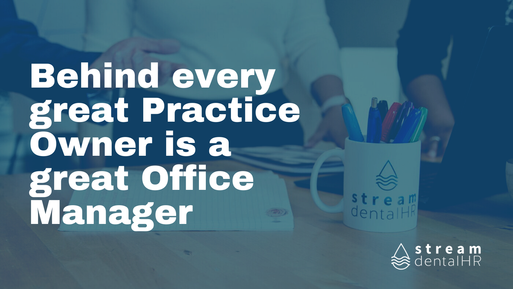 Behind every great Practice Owner is a great Office Manager
