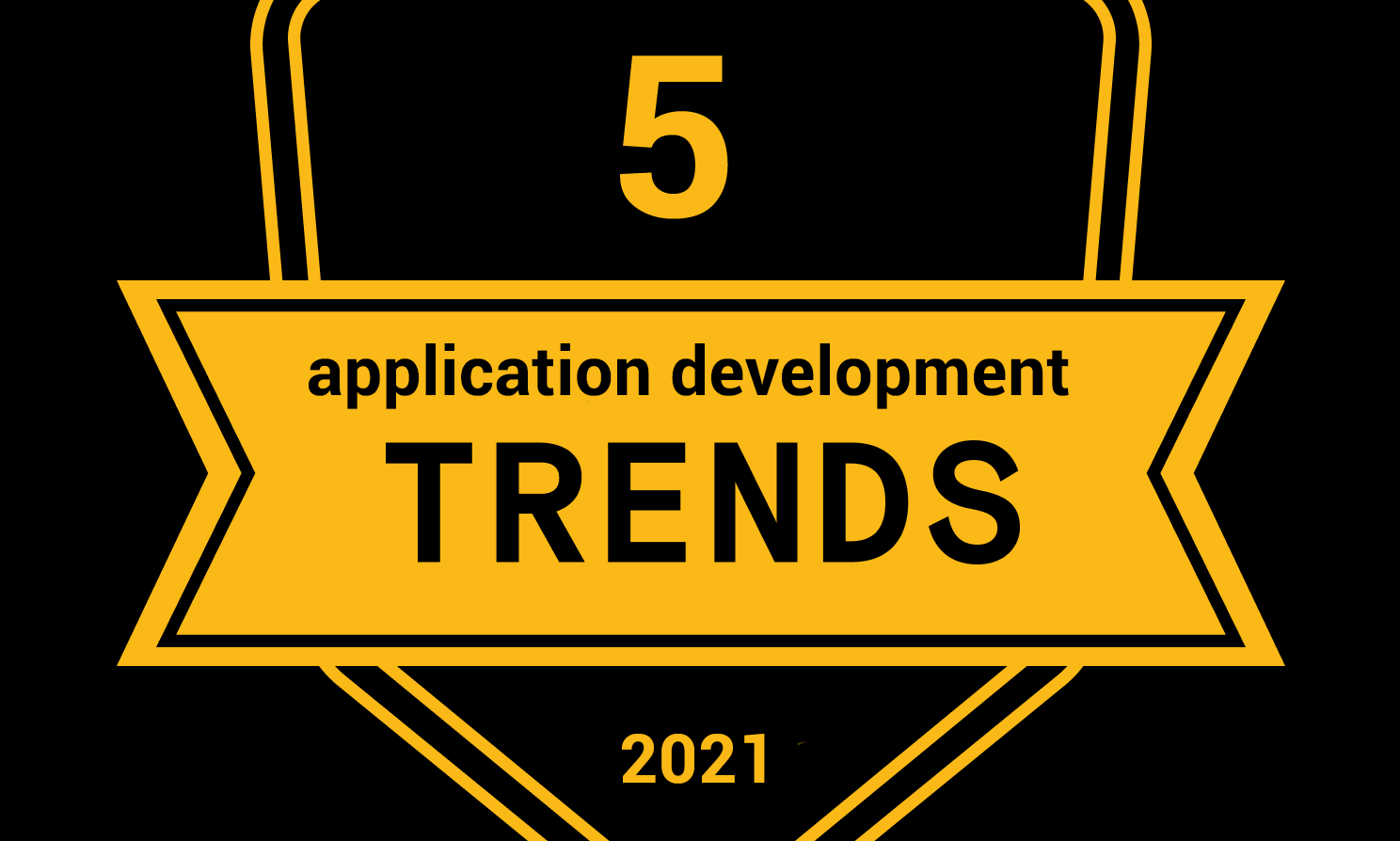 5 application development trends in 2021