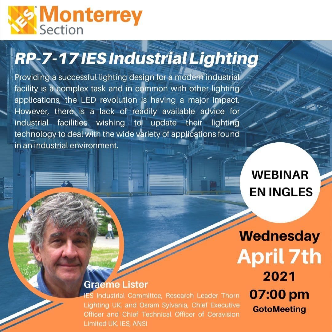 "IES Monterrey Section invites you to join the GoToMeeting Webinar: ""RP-7-17 IES Industrial Lighting"""